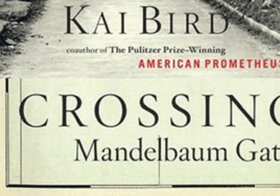 Kai Bird - Crossing Mandelbaum Gate