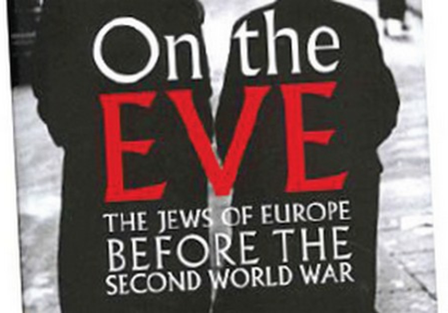 On the Eve: The Jews of Europe Before the Second W