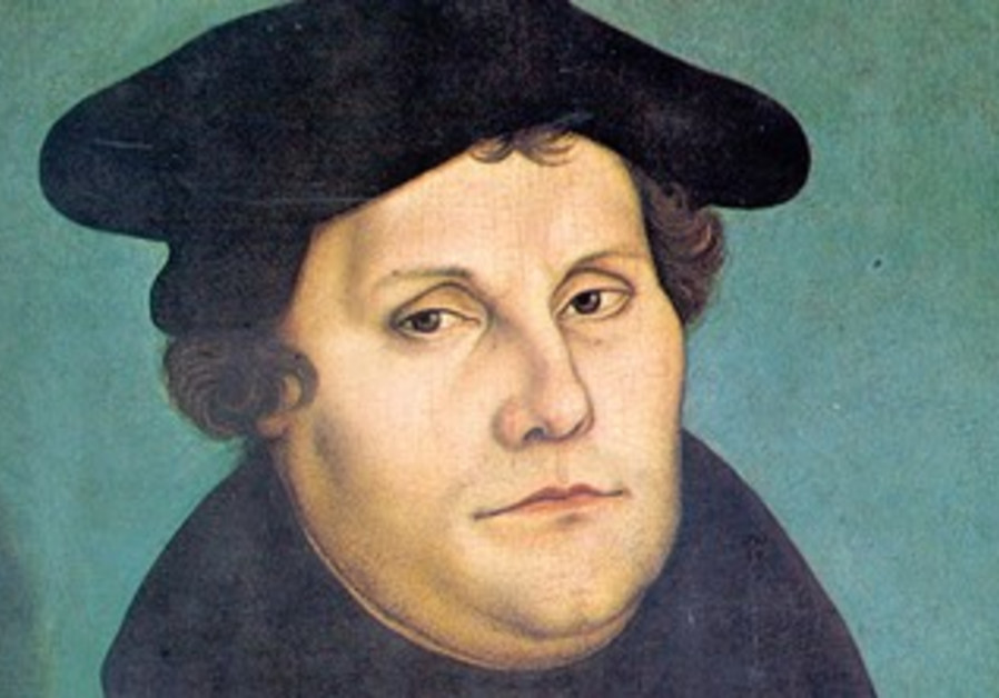 Martin Luther Revisited Opinion Jerusalem Post