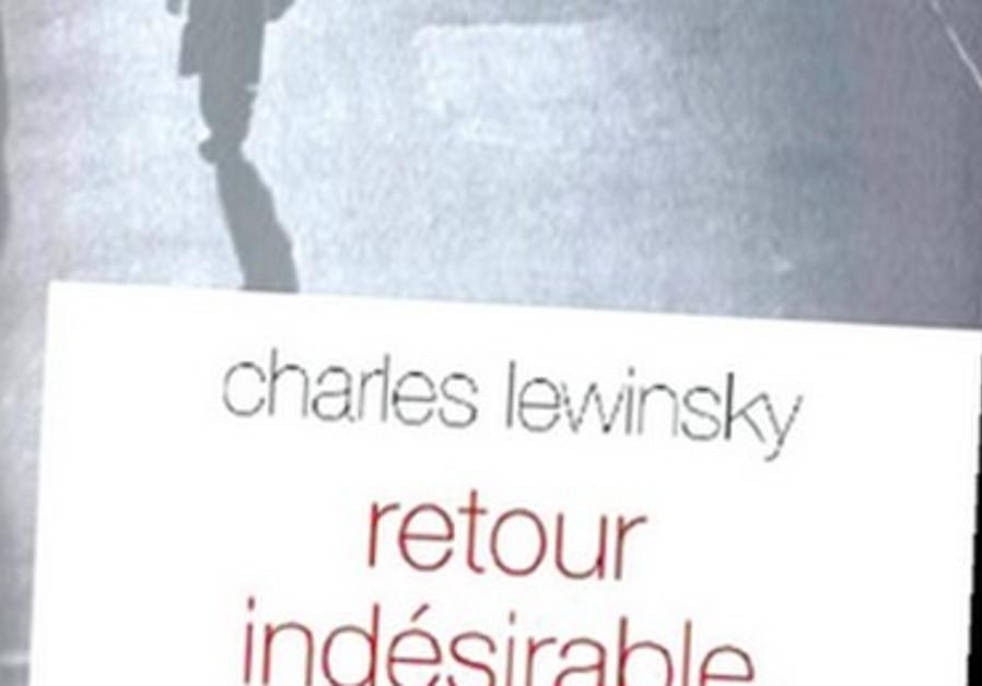 C. Lewinsky, Retour indésirable, Editions Grasset, 2013.