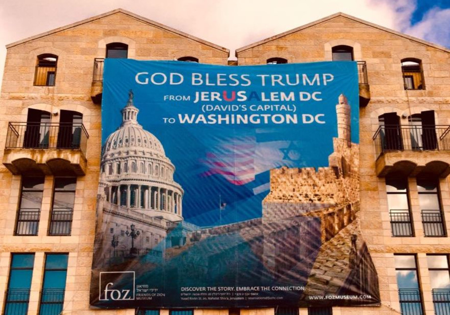 A banner celebrating Trump's announcement on Jerusalem posted across the city by Christian Zionist l