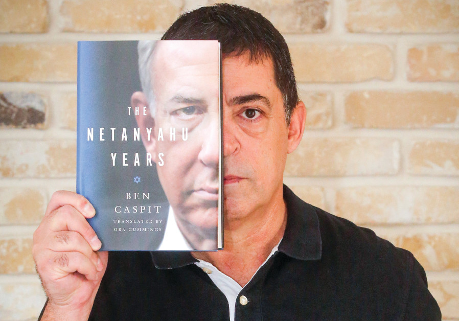 In his new book 'The Netanyahu Years,' the 'Maariv' columnist Ben Caspit pulls no punches