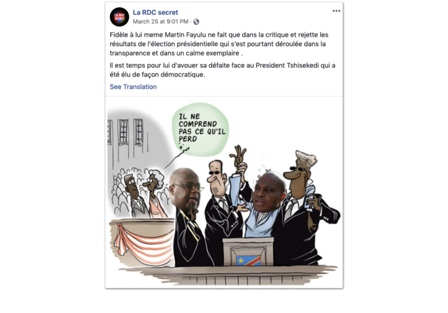 An example of a Facebook post removed by the company: Faithful to only himself, Martin Fayulu criticizes and rejects the results of the presidential election, which has unfolded transparently and in an exemplary calmness. It is time for him to admit his defeat to president Tshisekedi who has been el