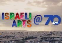 Israeli Arts @ 70