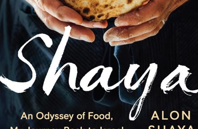 'Shaya: An Odyssey of Food, My Journey Back to Israel,' by Alon Shaya (photo credit: Courtesy)