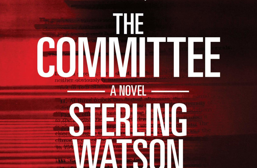 THE COMMITTEE By Sterling Watson  Akashic Books  420 pages; $16.95) (photo credit: Courtesy)