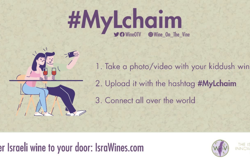 TIIF launched the #MyLchaim social media campaign which encourages participants to purchase Israeli wine from IsraWines and post a photo with it before Shabbat or during Kiddush, along with the hashtag #MyLchaim. (photo credit: Courtesy)