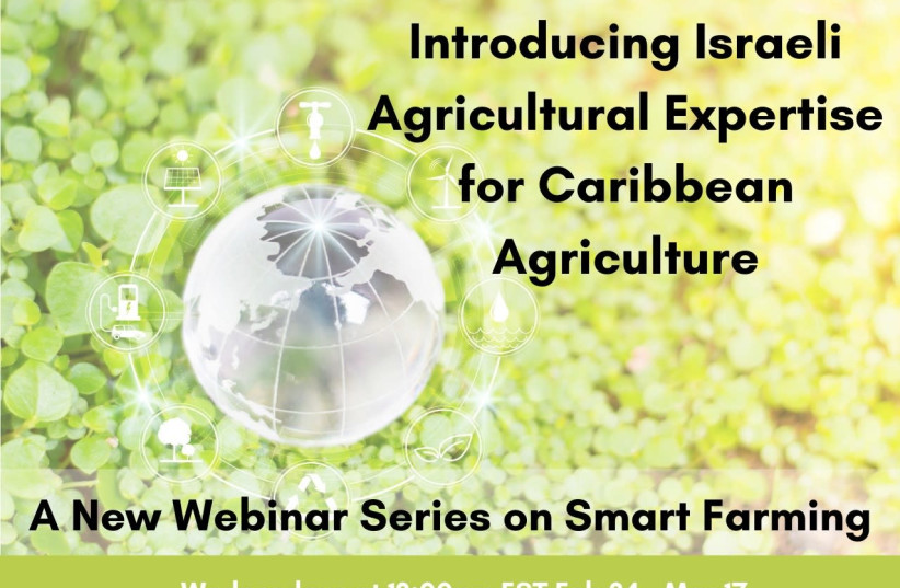 The flyer for the webinar series sharing information on Israeli smart agriculture with representatives from Caribbean countries.  (photo credit: Courtesy)